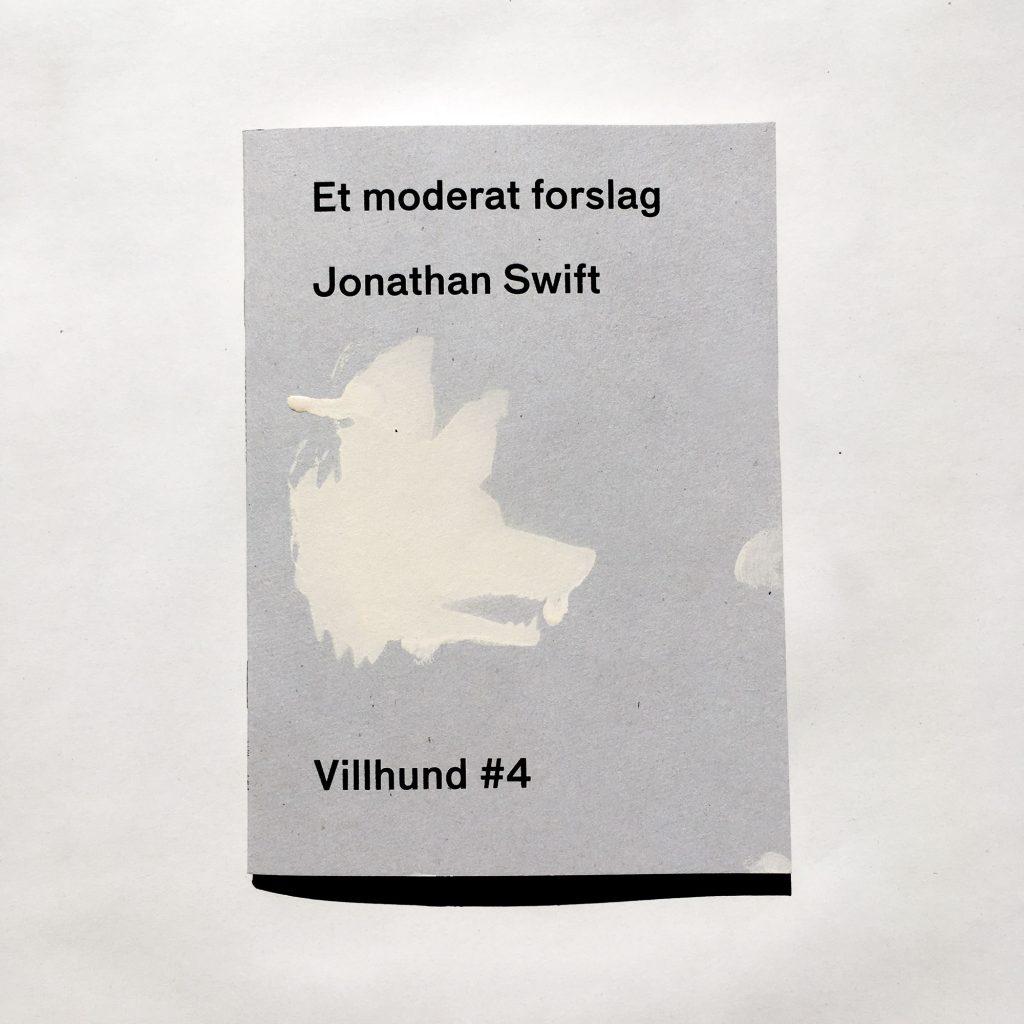 Villhund nr. 4: Jonathan Swift, Et moderat forslag (bilde av forside)